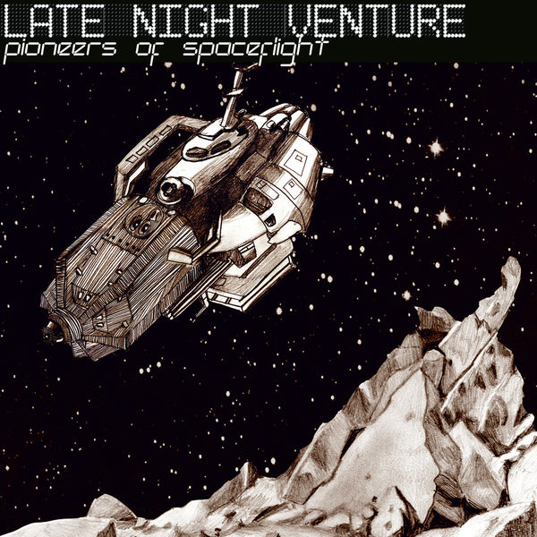 Late Night Venture • Pioneers of Spaceflight [CD]