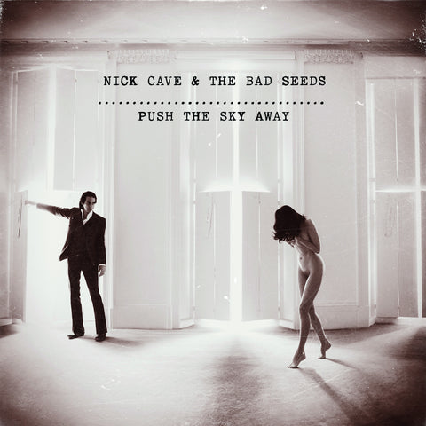 Nick Cave & The Bad Seeds • Push The Sky Away [LP]