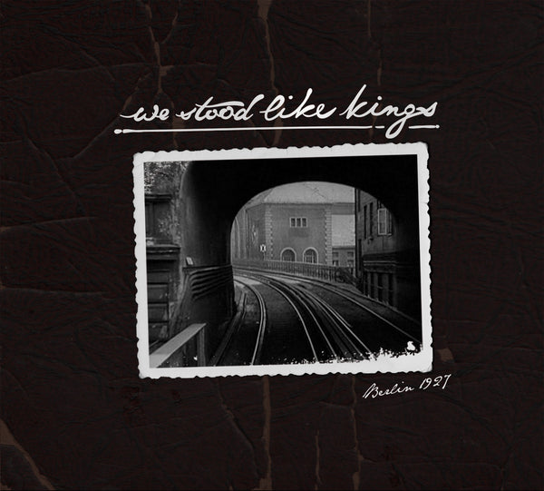 We Stood Like Kings • Berlin 1927 [CD]