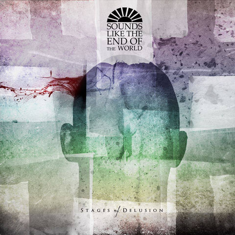 Sounds Like The End Of The World • Stages of Delusion [CD]
