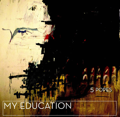 My Education • 5 Popes [CD]