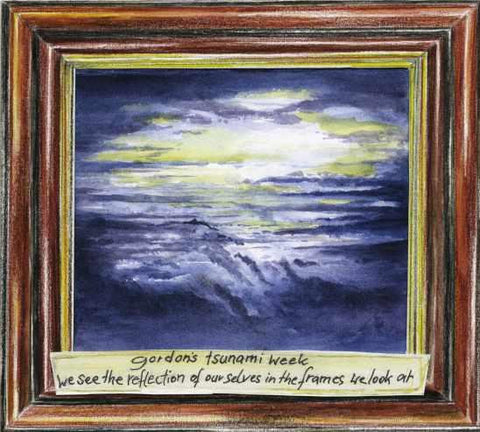 Gordon's Tsunami Week - We See The Reflection of Ourselves in the Frames We Look At [CD]