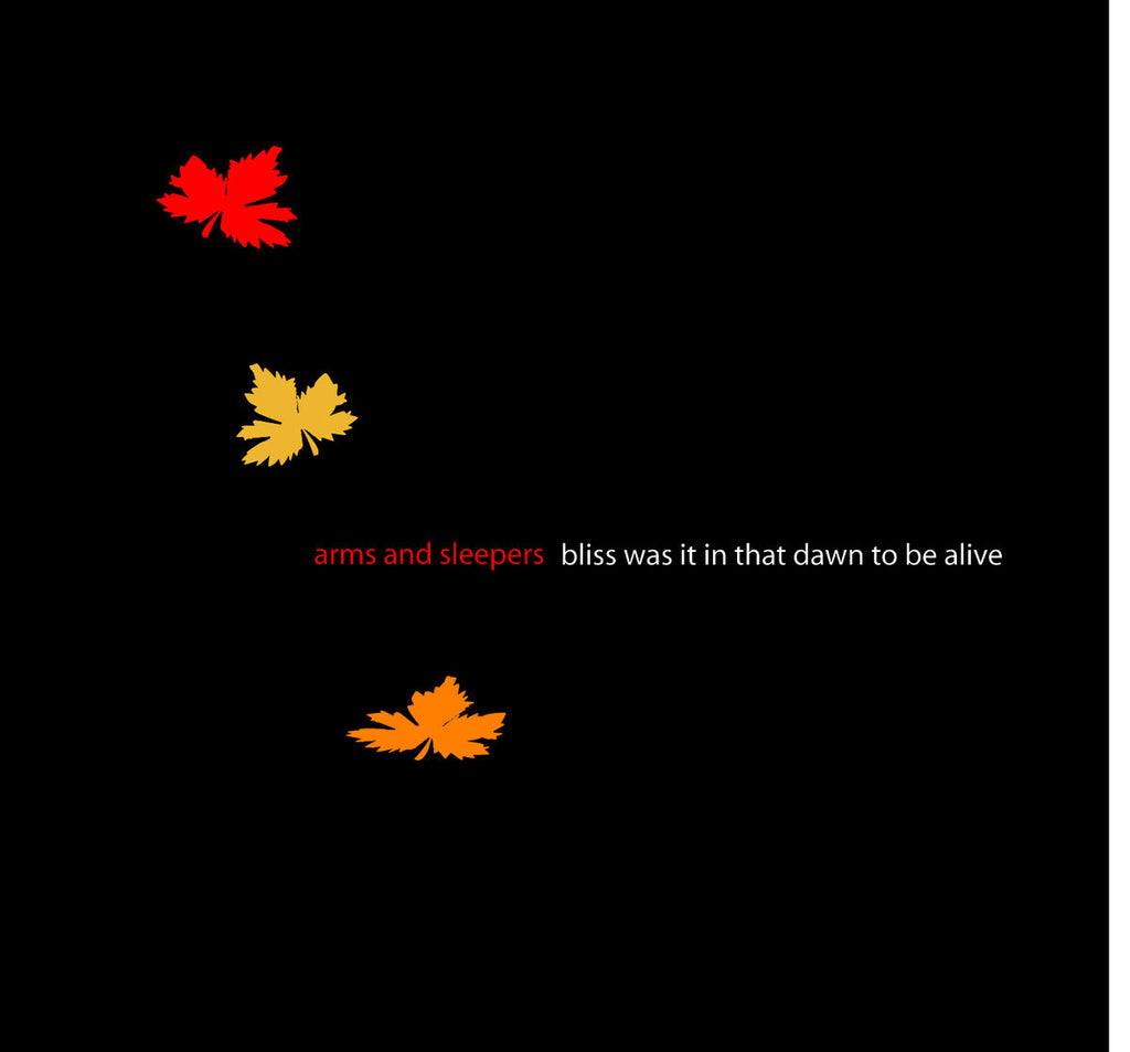 Arms and Sleepers • Bliss Was It In That Dawn To Be Alive [CD]