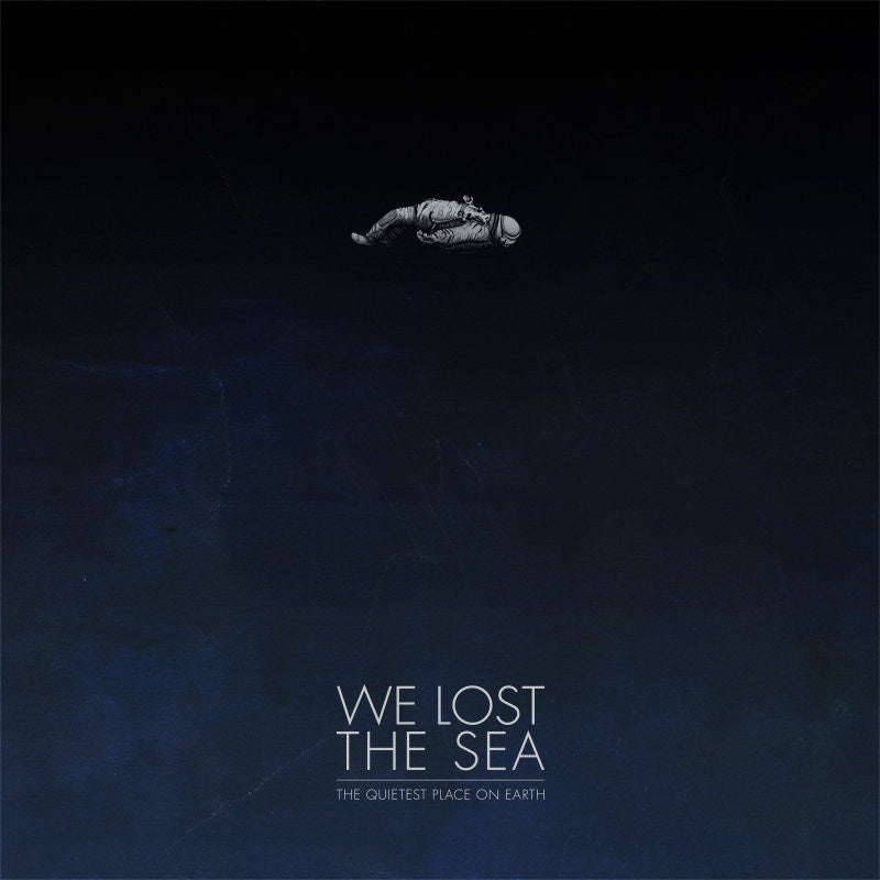We Lost The Sea • The Quietest Place on Earth [2xLP]