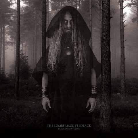 The Lumberjack Feedback • Blackened Visions [LP]