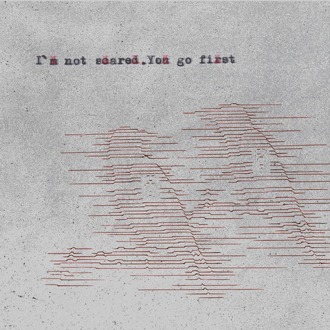 paper planes • I'm not scared. You go first [LP]