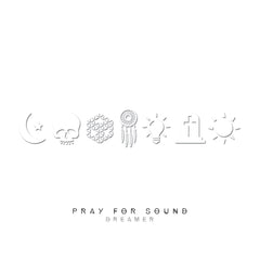 Pray For Sound • Dreamer [CD+T]