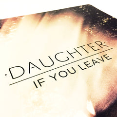 Daughter • If You Leave [LP+CD]