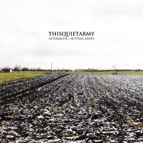 thisquietarmy • Aftermath + Setting Ashes [LP]