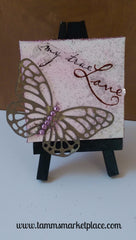 "Mini Canvas with Easel ""My True Love"" - Mixed Media Art with Butterfly MKM009"