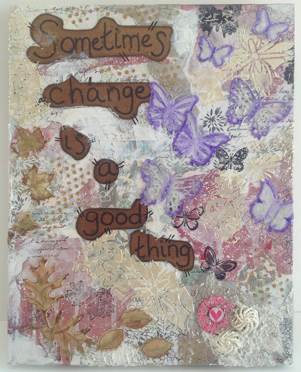 "Mixed Media ""Sometimes Change Is A Good Thing"" 11""x14"" Canvas QMM001"