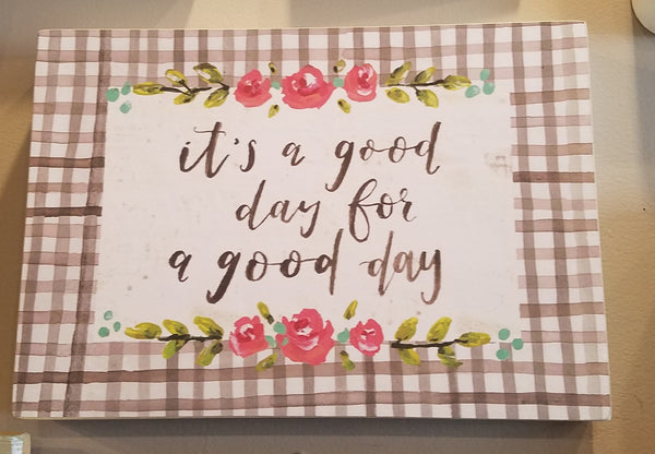 Inspirational Good Day Sign
