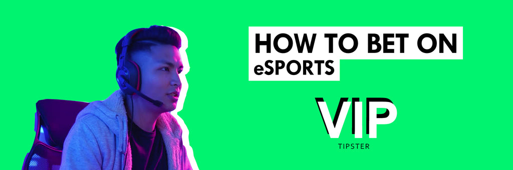 How to bet on eSports? I VIP TIPSTER