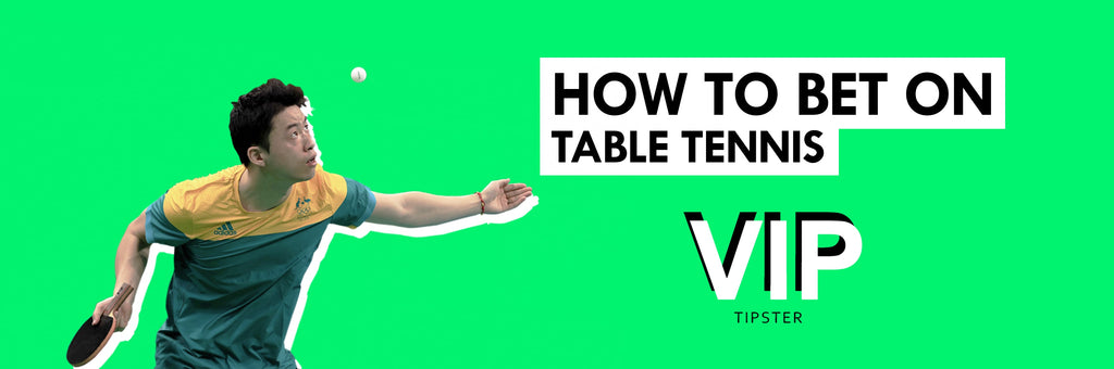 How to bet on Table Tennis ?