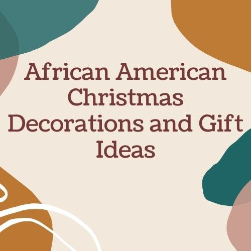 African American Christmas Decorations and Gift Ideas 🎁