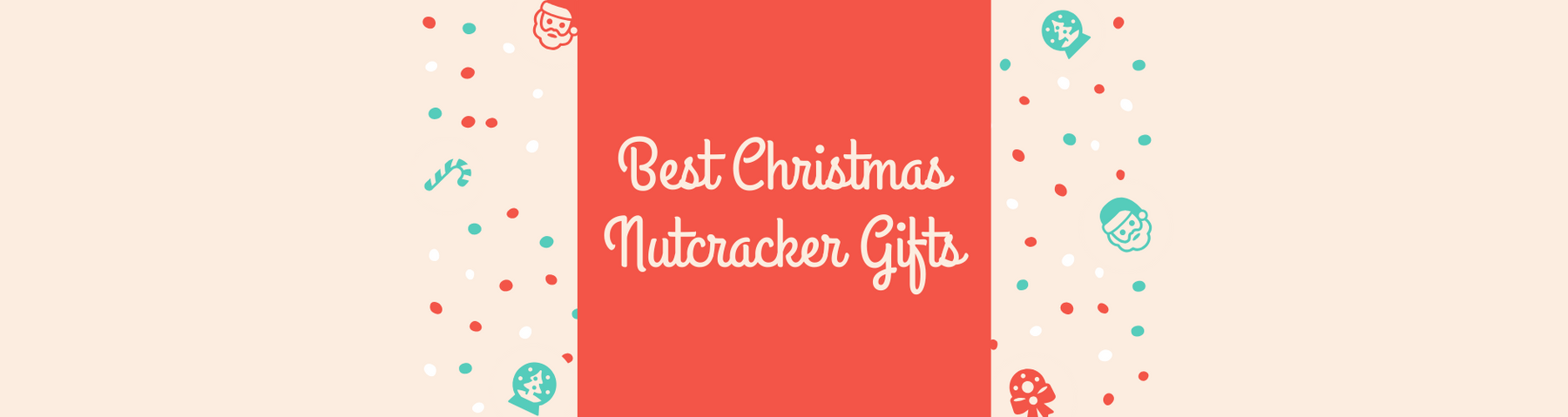 The Best Christmas Nutcracker Gifts