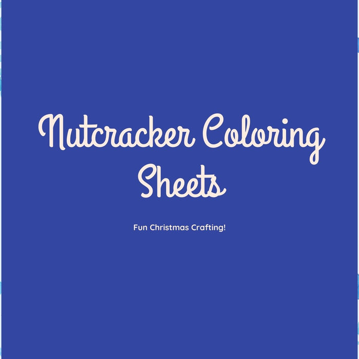 Nutcracker Coloring in Sheets! Christmas Crafting
