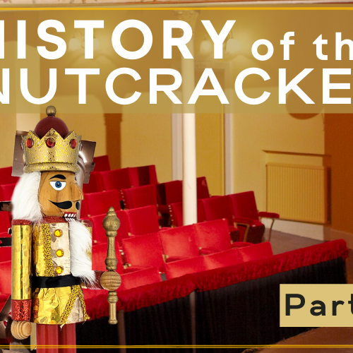 HOW FAR THE NUTCRACKER HAS COME