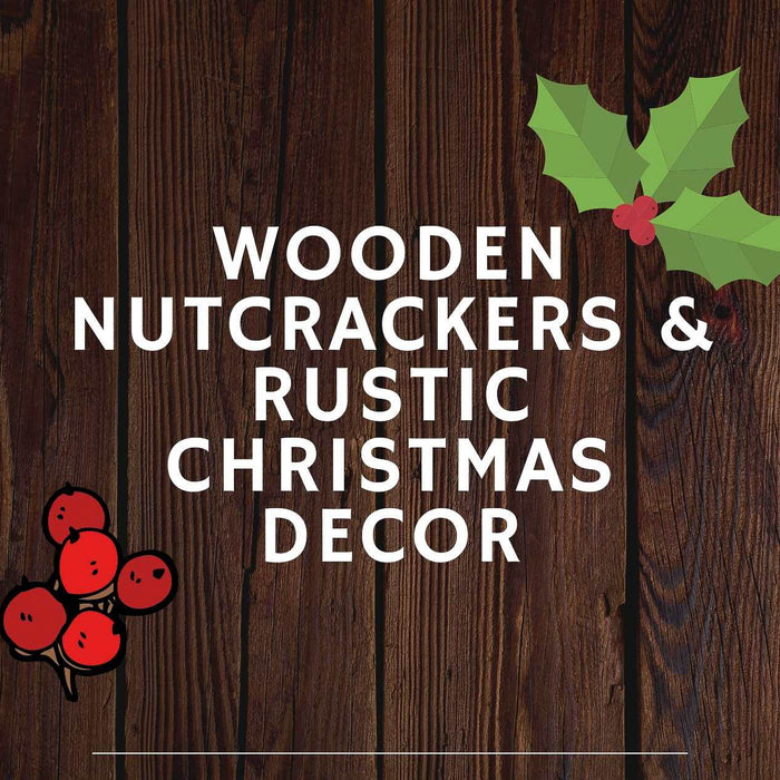 Wooden Nutcrackers & Rustic Christmas Decor