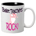 Nutcracker Ballet Mug MGDANC03 Ballet Teachers Rock - Nutcracker Ballet Gifts