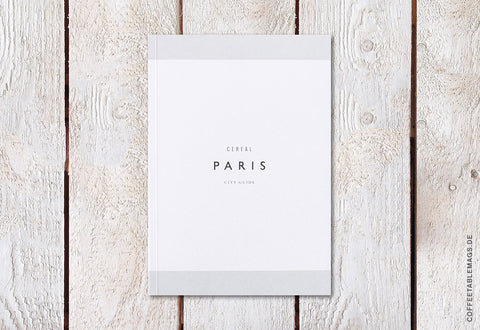 Cereal Magazine – Paris Guidebook