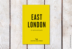 East London: An Opinionated Guide (by Hoxton Mini Press) – Cover
