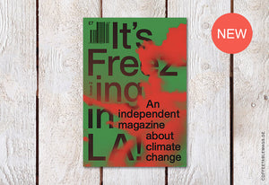 Coffee Table Mags // Independent Magazines // It's Freezing in LA! – Issue 02: Fire – Cover