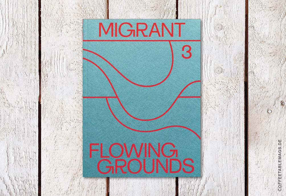 Migrant Journal – Number 3: Flowing Grounds – Cover