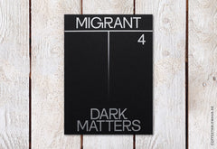 Migrant Journal – Number 4: Dark Matters – Cover