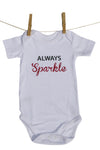 """Always Sparkle"" Babygrow"