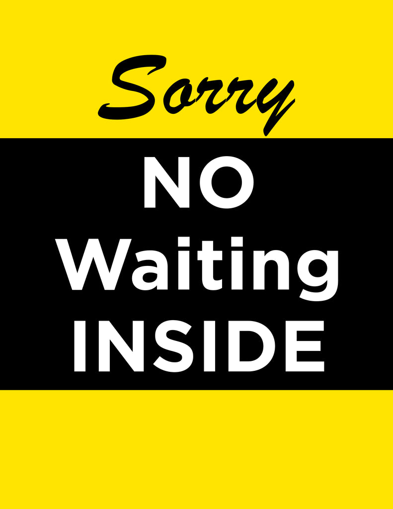 No Waiting Inside Sign