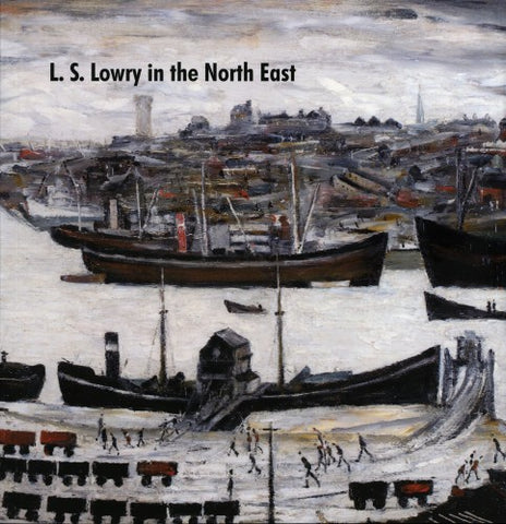 LS Lowry in the North East Book