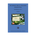 The Roman Fort at Wallsend: Excavations 97-98 Book