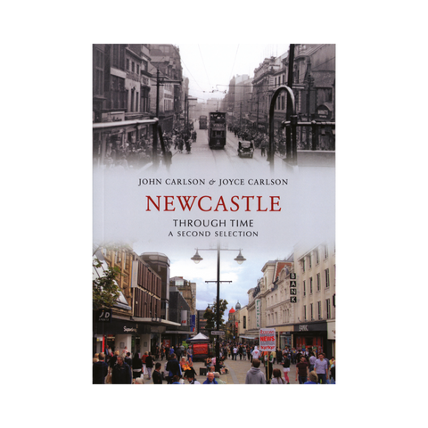 Newcastle Through Time, 2nd Edition Book