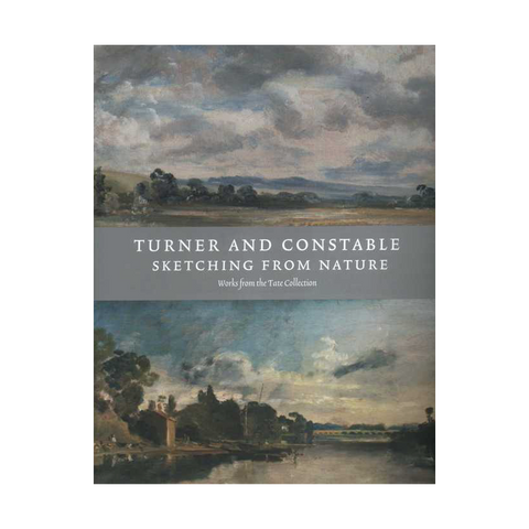 Turner and Constable: Sketching from Nature Book
