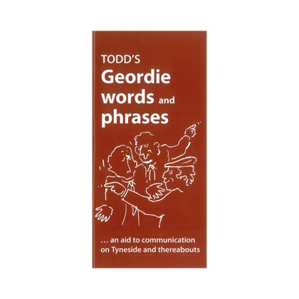 Todd's Geordie Words and Phrases Book
