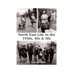 North East Life in the 1930s, 40s, and 50s Book