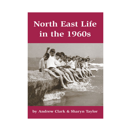North East Life in the 1960s Book