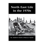 North East Life in the 1970s Book