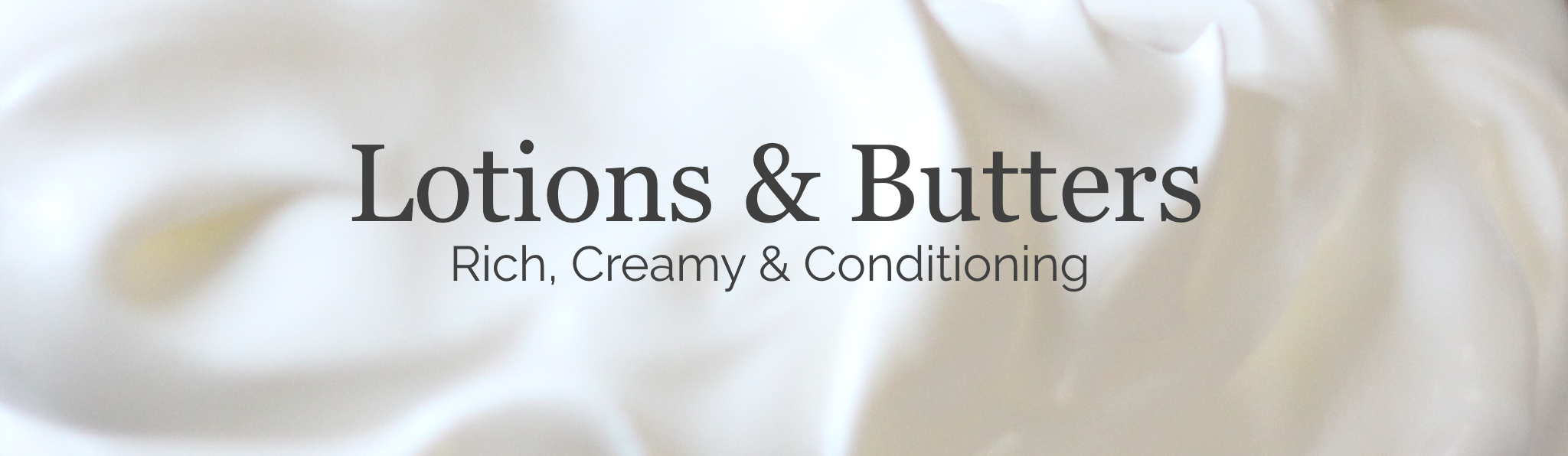 Lotions & Butters