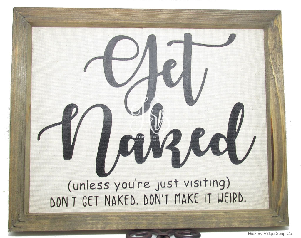 Get Naked Canvas Sign