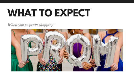 What to Expect When You're Prom Shopping!