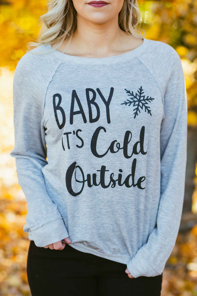 Baby It's Cold Outside- Heather Grey Pull Over