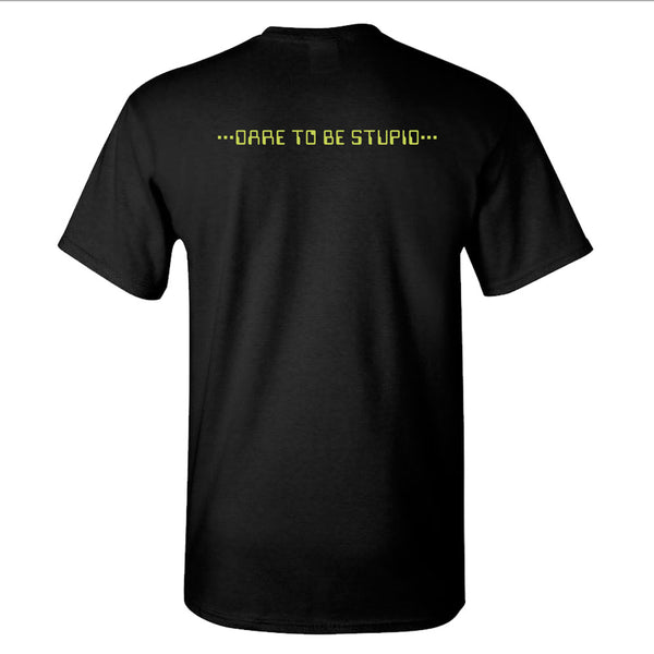Dare To Be Stupid T-Shirt
