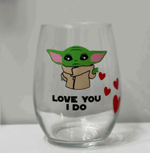 Love You I Do-Mandalorian Inspired Wine Glass