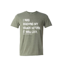 Load image into Gallery viewer, I was Washing My Hands T-Shirt