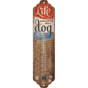 Life is always better with a Dog - Thermometer 28 x 6,5 cm