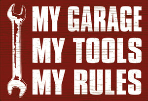 My Garage My Tools My Rules