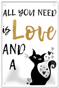 All you need is LOVE and a Cat! –  Metallschild 20x30cm C0233