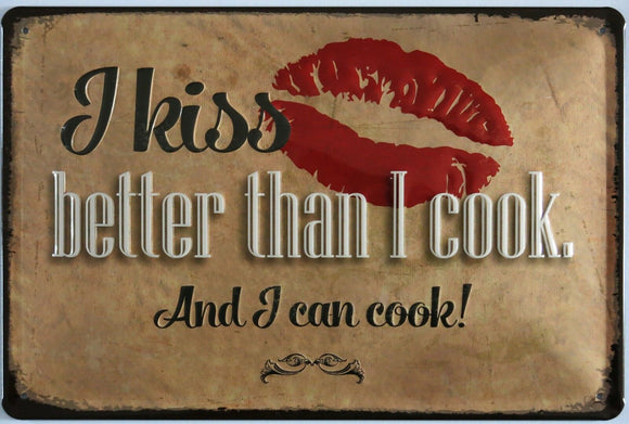 I kiss better than i cook Metallschild 20x30cm